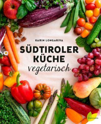Südtiroler Küche vegetarisch - Karin Longariva  