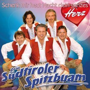 SÜDTIROLER SPITZBUAM - Schenk mir heut Nacht dein, Original Südtiroler Spitzbuam