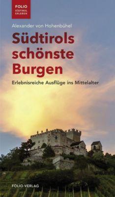 Südtirols schönste Burgen - Alexander von Hohenbühel pdf epub