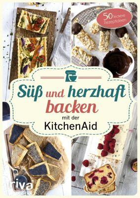Süß und herzhaft backen mit der KitchenAid, Stephanie Just
