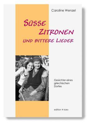 Süsse Zitronen und bittere Lieder - Caroline Wenzel  