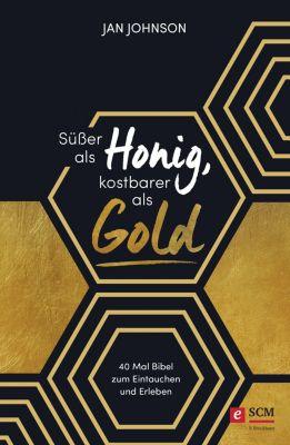 Süsser als Honig, kostbarer als Gold, Jan Johnson
