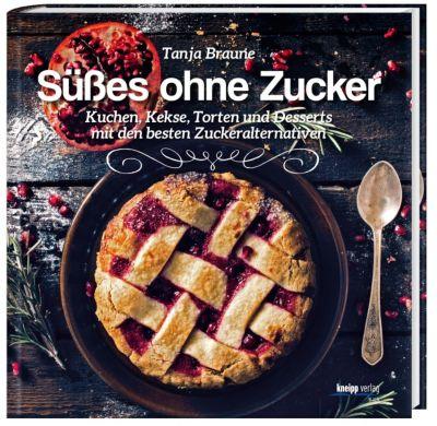 Süßes ohne Zucker, Tanja Braune