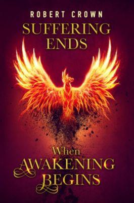 Suffering Ends When Awakening Begins, Crown Robert