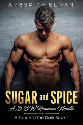 Sugar and Spice: A BBW Romance Novella, Amber Thielman