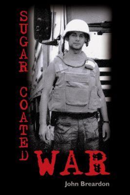 Sugar Coated War, John Breardon