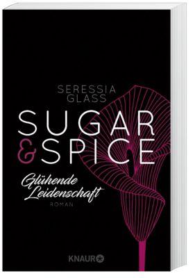 Sugar & Spice - Glühende Leidenschaft - Seressia Glass  