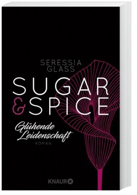 Sugar & Spice - Glühende Leidenschaft, Seressia Glass