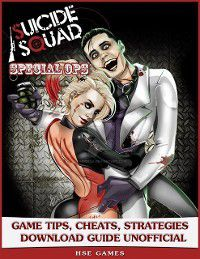Suicide Squad Special Ops Game Tips, Cheats, Strategies Download Guide Unofficial, Hse Games