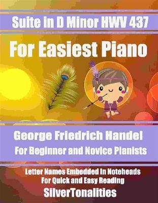 Suite in D Minor HWV 437 for Easiest Piano, SilverTonalities