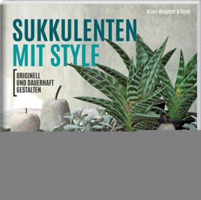 Sukkulenten mit Style - Klaus Wagner |