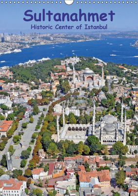 Sultanahmet - Historic Center of Istanbul / UK-Version (Wall Calendar 2019 DIN A3 Portrait), Claus Liepke, Dilek Liepke