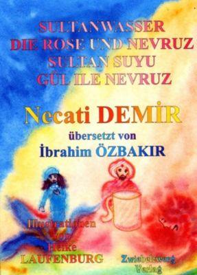 Sultanwasser - und - Die Rose und Nevruz, Necati Demir