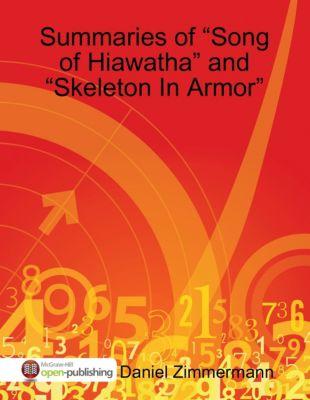"Summaries of ""Song of Hiawatha"" and ""Skeleton In Armor"", Daniel Zimmermann"