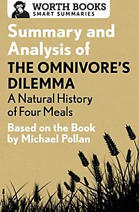 omnivores dilemma chapter 1 summary This chapter in omnivore's dilemma is all about well just that, an omnivore's dilemma pollan discusses how humans and rats are both similar in the since that they are both omnivores, but unlike rats, humans have fallen away from natural instincts on choosing foods and began to rely on advertisement, and scientists to chose their diet.