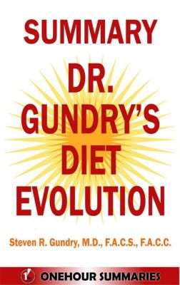 Summary of Dr Gundry's Diet Evolution: Turn Off the Genes That Are Killing You and Your Waistline By Dr Steven Gundry, OneHour Summaries