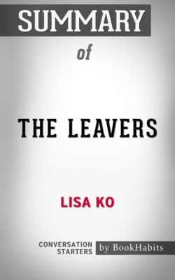 Summary of The Leavers: A Novel by Lisa Ko   Conversation Starters, Book Habits