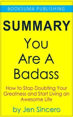 Summary of You Are a Badass by Jen Sincero, BookSuma Publishing