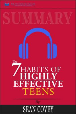 Summary: The 7 Habits of Highly Effective Teens, Readtrepreneur Publishing