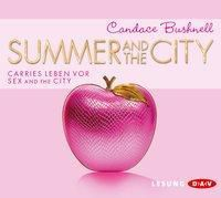 Summer and the City, 4 Audio-CDs, Candace Bushnell