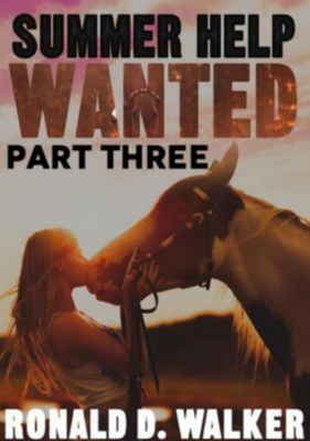 Summer Help Wanted Part Three, Ronald D. Walker