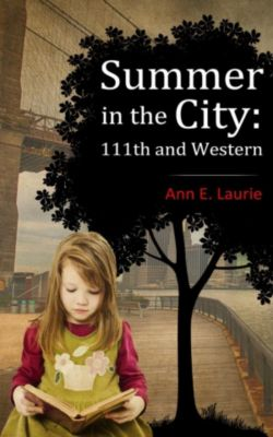 Summer in the City: 111th and Western, Ann E. Laurie