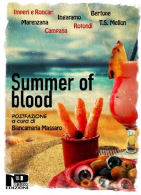 Summer of Blood, Autori Vari, Paolo Campana, Angelo Marenzana, Matteo Bertone, Gianluca Ingaramo, Flavia Imperi, Armando Rotondi, T.S. Mellony, Beppe Roncari