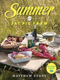 Summer on Fat Pig Farm, Matthew Evans
