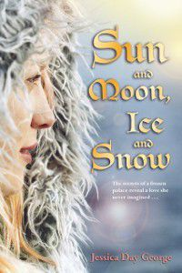 Sun and Moon, Ice and Snow, Jessica Day George