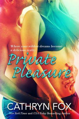 Sun Stroked: Private Pleasure (Sun Stroked, #3), Cathryn Fox