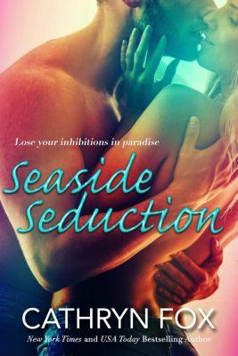 Sun Stroked: Seaside Seduction (Sun Stroked, #1), Cathryn Fox