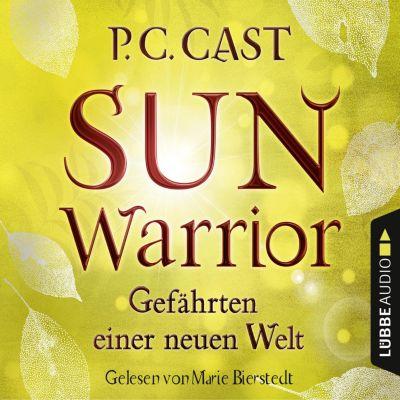 Sun Warrior - Gefährten einer neuen Welt (Ungekürzt), P.C. Cast