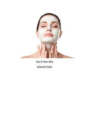 Sun & Your Skin, Nishant Baxi