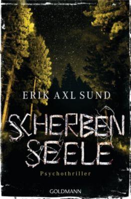 Sund: Die Kronoberg-Reihe: Scherbenseele, Erik Axl Sund