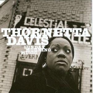 Sunday Morning Music, Thornetta Davis
