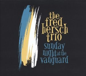 Sunday Night At The Vanguard, Fred Trio Hersch