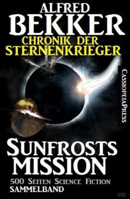 Sunfrost Sammelband: Chronik der Sternenkrieger - Sunfrosts Mission, Alfred Bekker