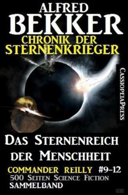 Sunfrost Sammelband: Chronik der Sternenkrieger - Das Sternenreich der Menschheit, Alfred Bekker