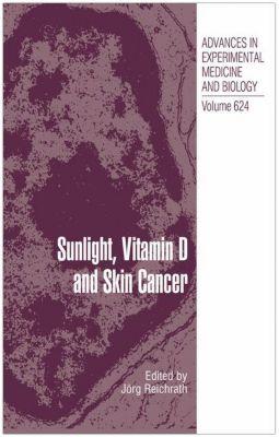 Sunlight, Vitamin D and Skin Cancer, J. Reichrath