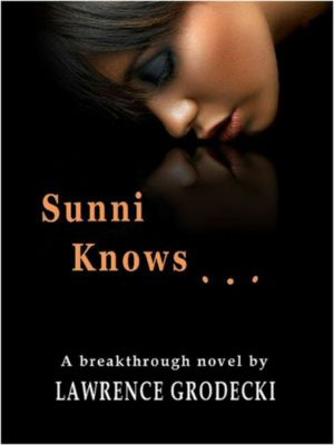 Sunni Knows, Lawrence Grodecki