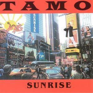 Sunrise, Tamo