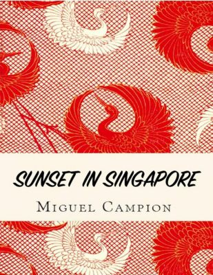 Sunset in Singapore, Miguel Campion