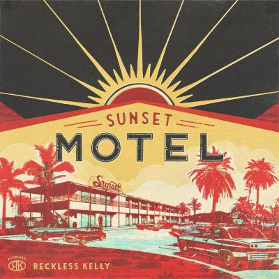 Sunset Motel, Reckless Kelly
