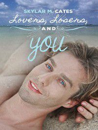 Sunshine and Happiness: Lovers, Losers, and You, Skylar M. Cates