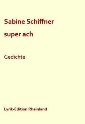 super ach - Sabine Schiffner |
