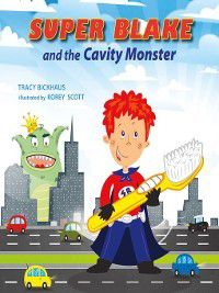 Super Blake and the Cavity Monster, Tracy Bickhaus