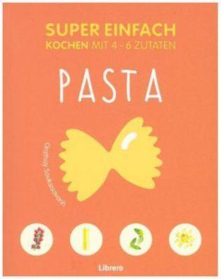Super Einfach - Pasta - ORATHAY SOUKSISAVANH |