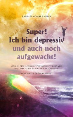 Super! Ich bin depressiv und auch noch aufgewacht!, Raphael Monar Laluna