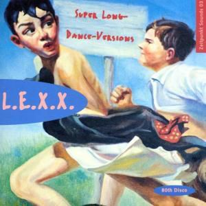 Super-Long-Dance-Versions, L.e.x.x.