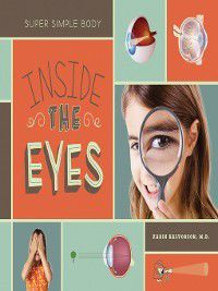 Super Simple Body: Inside the Eyes, M.D. Karin Halvorson
